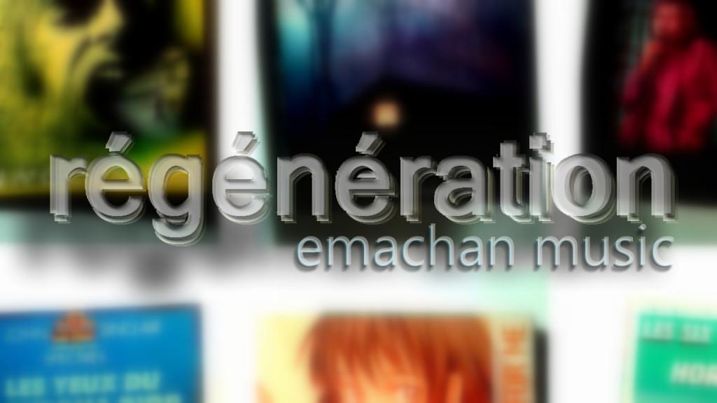 emachan - régénération 6E