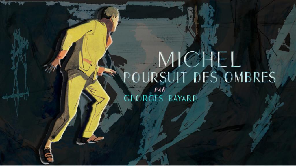 Michel poursuit des ombres (vidéo test) montage6